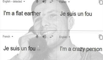 Теперь плосковеров троллит даже переводчик Google. Правда, только на французском языке